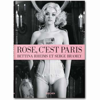 LIBROS. BETTINA RHEIMS/SERGE BRAMLY. ROSE - c EST PARIS