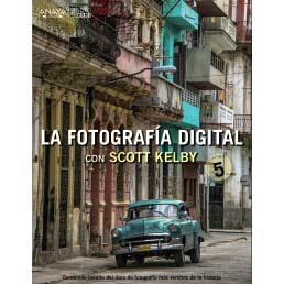 LIBRO LA FOTOGRAFIA DIGITAL CON SCOTT KELBY (VOL. 5)