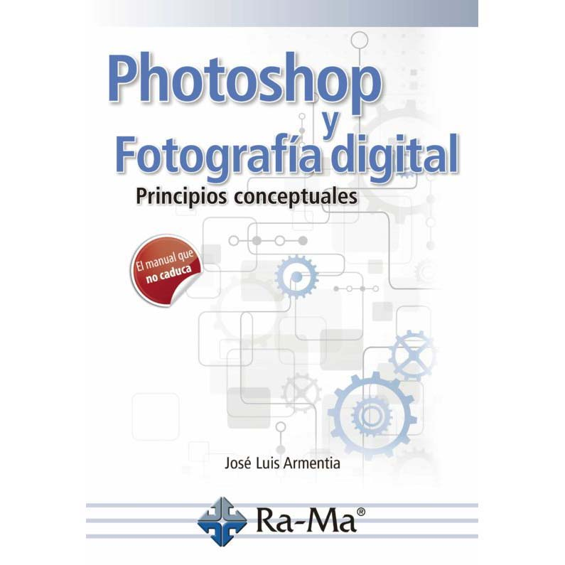 LIBRO PHOTOSHOP Y FOTOGRAFIA DIGITAL (JOSE LUIS ARMENTIA)